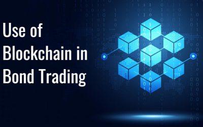 Use of Blockchain in Bond Trading & Key Advantages